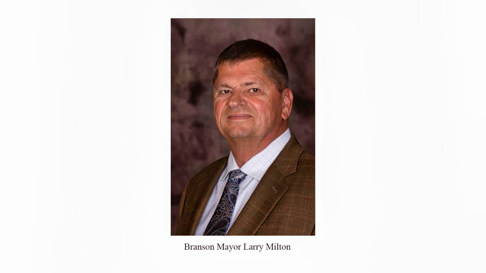 000 210430 Web Ready Larry Milton Official Edit - Branson Mayor applauds Governor's effort to end pandemic-related unemployment insurance programs